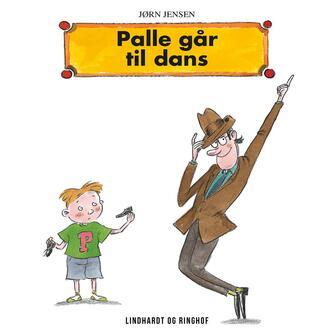 Jørn Jensen (f. 1946): Palle går til dans