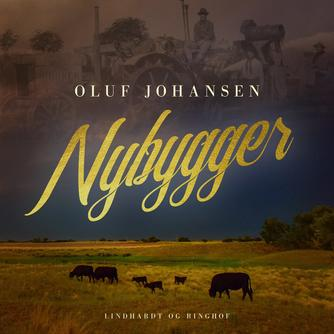 Oluf Johansen: Nybygger