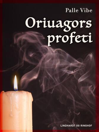 Palle Vibe: Oriuagors profeti : bogen der gør vanvittig