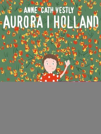 Anne-Cath. Vestly: Aurora i Holland
