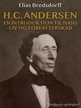 Elias Bredsdorff: H.C. Andersen - en introduktion til hans liv og forfatterskab