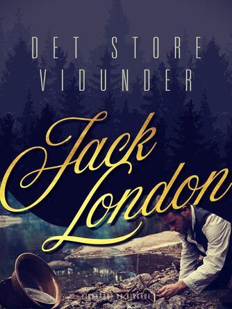 Jack London: Det store vidunder
