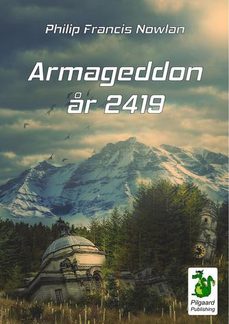 Philip Francis Nowlan (f. 1888): Armageddon år 2419