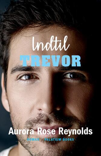 Aurora Rose Reynolds: Indtil Trevor : roman