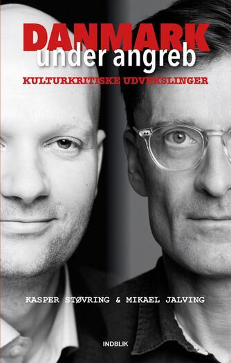 Kasper Støvring, Mikael Jalving: Danmark under angreb : kulturkritiske udvekslinger