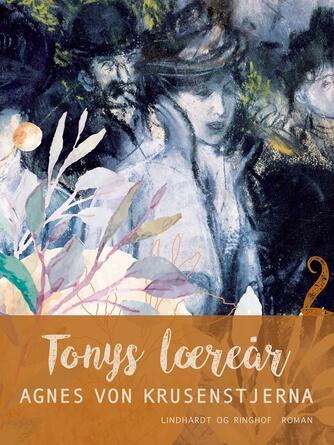 Agnes von Krusenstjerna: Tonys læreår