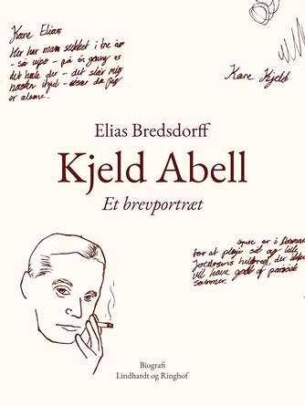 Elias Bredsdorff: Kjeld Abell : et brevportræt