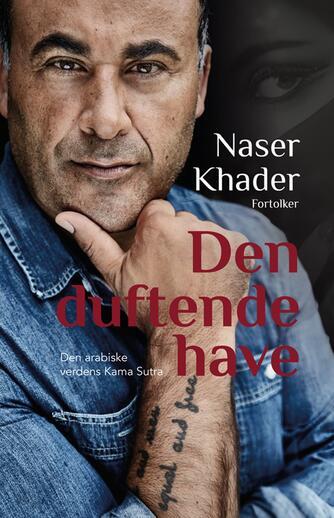 Naser Khader: Naser Khader fortolker Den duftende have : den arabiske verdens Kama Sutra