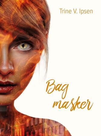 Trine V. Ipsen: Bag masker