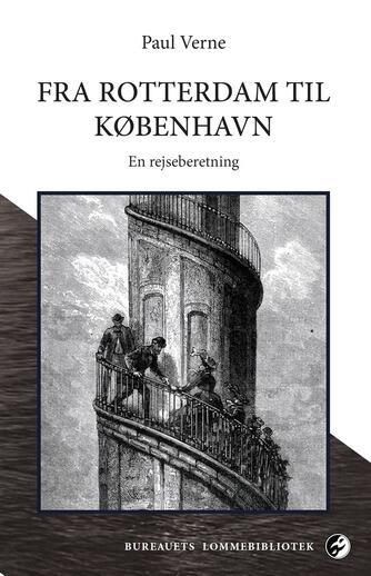 Paul Verne: Fra Rotterdam til København : rejseberetning