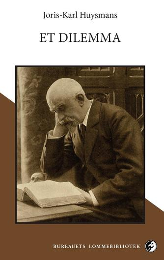 J. -K. Huysmans: Et dilemma