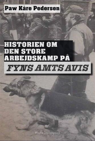 Paw Kåre Pedersen: Historien om den store arbejdskamp på Fyns Amts Avis : historie