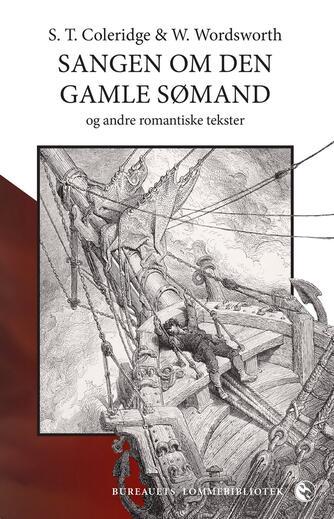 Samuel Taylor Coleridge: Sangen om den gamle sømand - og andre romantiske tekster