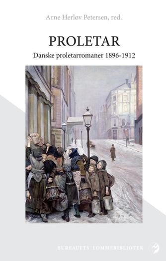 : Proletar : danske proletarromaner 1896-1912