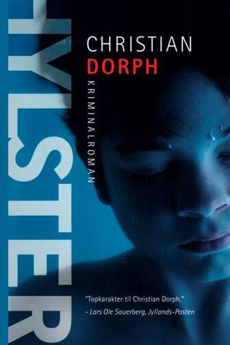 Christian Dorph: Hylster