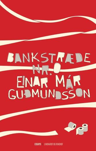 Einar Már Guðmundsson: Bankstræde nr. 0 : essays
