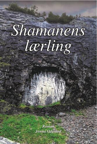 Jonna Odgaard: Shamanens lærling : roman