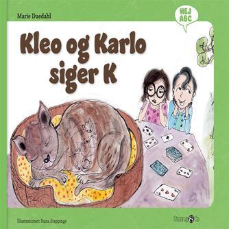 Marie Duedahl, Runa Steppinge: Kleo og Karlo siger K
