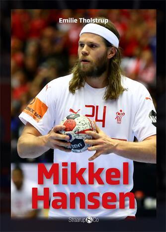 Emilie Tholstrup: Mikkel Hansen