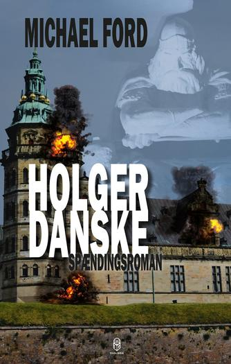 Michael Ford: Holger Danske : spændingsroman