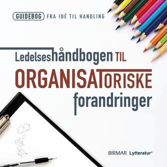 : Ledelseshåndbogen til organisatoriske forandringer