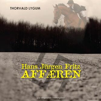 Thorvald Lygum (f. 1944): Hans Jürgen Fritz-affæren
