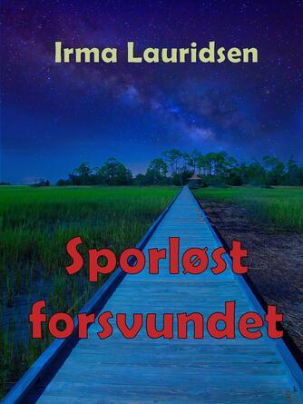 Irma Lauridsen (f. 1948): Sporløst forsvundet