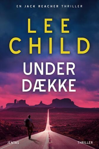 Lee Child: Under dække : thriller