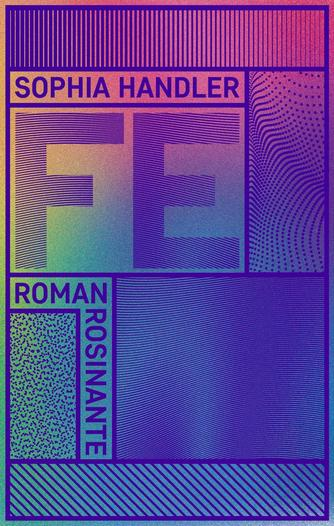 Sophia Handler (f. 1993): Fe : roman