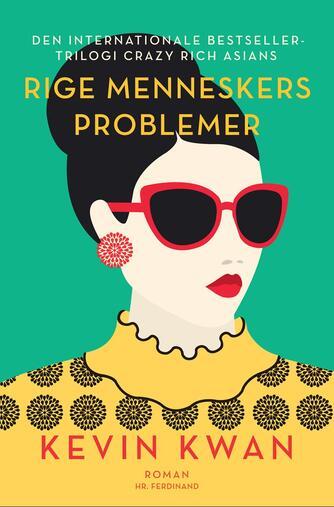 Kevin Kwan: Rige menneskers problemer : roman