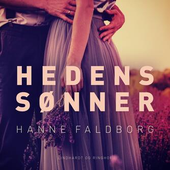 Hanne Faldborg: Hedens sønner : slægtsroman