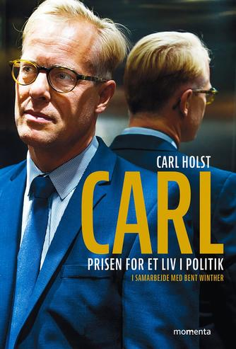 Carl Holst, Bent Winther: Carl : prisen for et liv i politik
