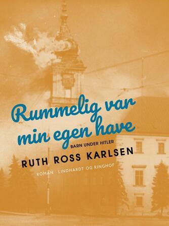 Ruth Karlsen: Rummelig var min egen have