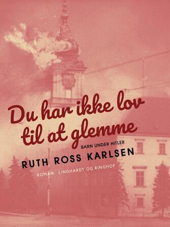Ruth Karlsen: Du har ikke lov til at glemme