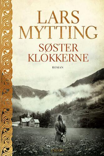 Lars Mytting: Søsterklokkerne : roman