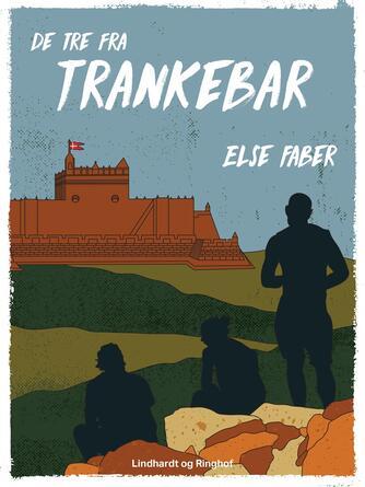 Else Faber: De tre fra Trankebar