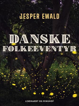 Jesper Ewald: Danske folkeeventyr