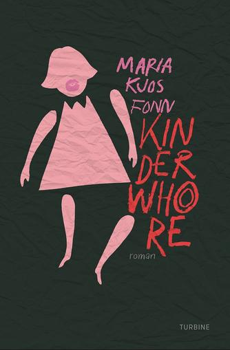 Maria Kjos Fonn: Kinderwhore : roman