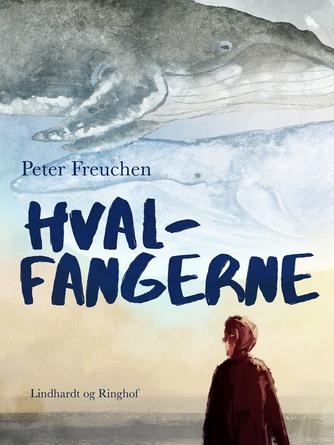 Peter Freuchen: Hvalfangerne