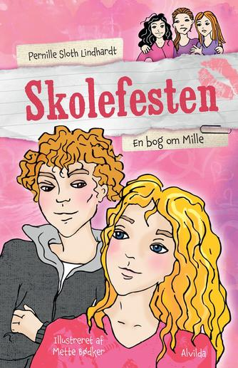 Pernille Sloth Lindhardt: Skolefesten : en bog om Mille