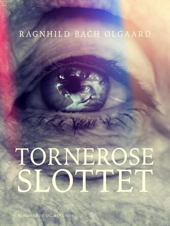Ragnhild Bach Ølgaard: Torneroseslottet
