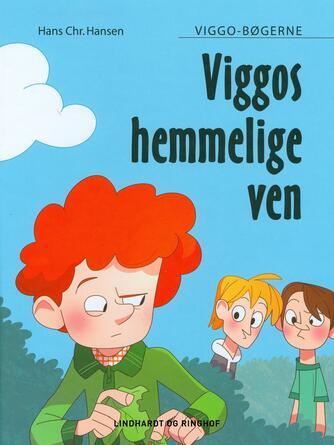 Hans Chr. Hansen (f. 1949): Viggos hemmelige ven