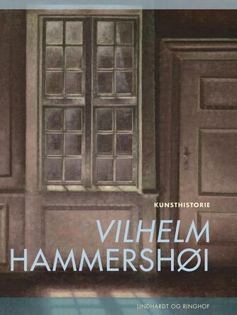 Henrik Wivel: Vilhelm Hammershøi