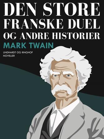 Mark Twain: Den store franske duel og andre historier