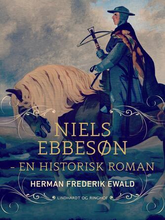 H. F. Ewald: Niels Ebbesøn : historisk Roman