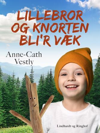 Anne-Cath. Vestly: Lillebror og Knorten bli'r væk