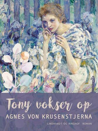 Agnes von Krusenstjerna: Tony vokser op