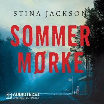 Stina Jackson (f. 1983): Sommermørke