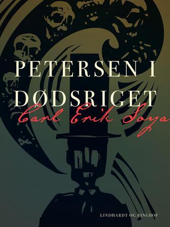 C. E. Soya: Petersen i dødsriget : et hverdagsdrama i to akter