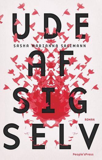 Sasha Marianna Salzmann (f. 1985): Ude af sig selv : roman